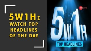 5W1H: Watch Top headlines of the day, 18 August 2018 - ZEENEWS
