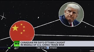 Collateral damage? Canada caught in the middle of US-China trade war - PM - RUSSIATODAY