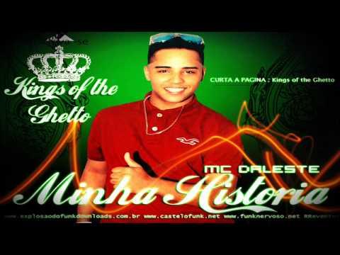 MC DALESTE - MINHA HISTORIA (LANÇAMENTO 2013) Kings of the Ghetto