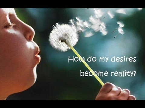 Abraham Hicks: How Do My Desires Become Reality?  (Short Version)