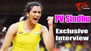 PV Sindhu Exclusive Interview | Rio Olympics 2016 |  #PVSindhu - TELUGUONE