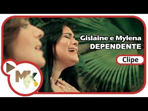 Gislaine e Mylena - Dependente
