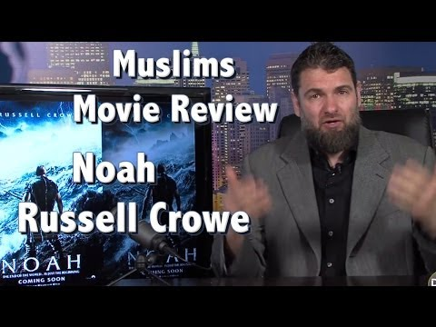Muslims Review the Movie Noah with Russell Crowe and Islam