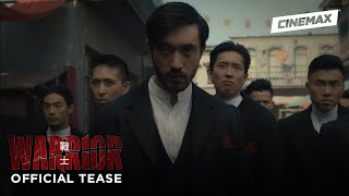 Warrior - Season 1 (2019) | Official Tease 2| Cinemax - CINEMAX