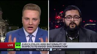 Zurich police hide nationality of suspects to avoid 'discrimination' (Debate) - RUSSIATODAY