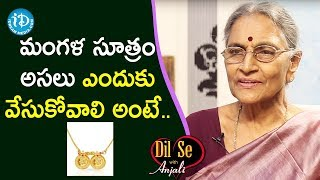 Importance of Mangala Sutram ( Thali Bottu ) - Dr Anantha Lakshmi | Interview | Dil Se With Anjali - IDREAMMOVIES