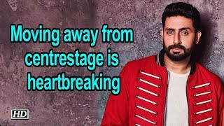 Moving away from centrestage is heartbreaking: Abhishek Bachchan - BOLLYWOODCOUNTRY