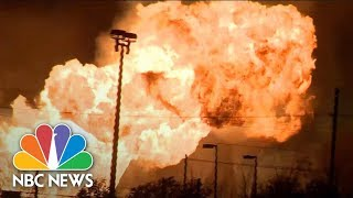 High-Pressure Gas Line Fire Creates Pillars Of Flame | NBC News - NBCNEWS