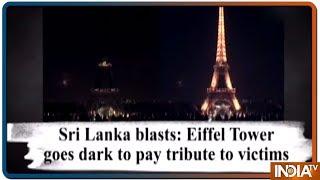 Sri Lanka bombings: Eiffel Tower goes dark to pay tribute to victims - INDIATV