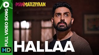 Hallaa | Full Video Song | Manmarziyaan | Amit Trivedi, Shellee | Abhishek, Taapsee, Vicky - EROSENTERTAINMENT