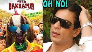 Shahrukh Khan and the BAKRA Controversy