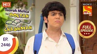Taarak Mehta Ka Ooltah Chashmah - Ep 2446 - Full Episode - 16th April, 2018 - SABTV