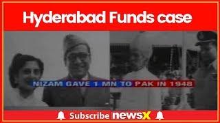 Hyderabad Funds case: India-Pakistan staking calm to Nizam's money - NEWSXLIVE