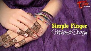 Simple Finger Mehandi Design || Mehandi Designs for Hands - TELUGUONE