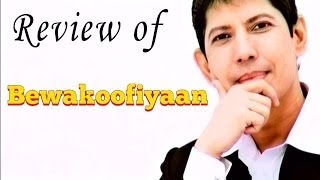 Bewakoofiyaan Full Movie -- Review