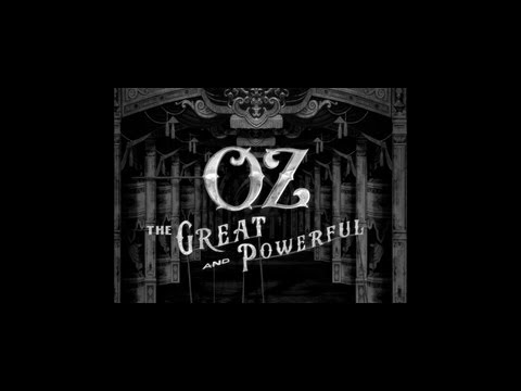 Oz The Great and Powerful - Opening Title Sequence