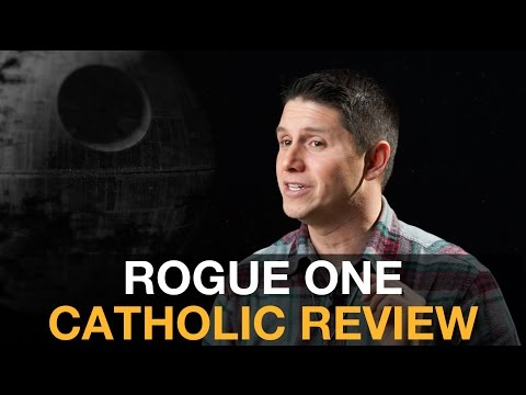 Catholic ROGUE ONE Review (SPOILERS)