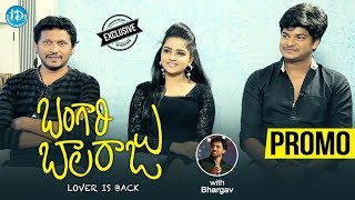 Bangari Balaraju Movie Team Exclusive Interview - Promo || Talking Movies With iDream - IDREAMMOVIES