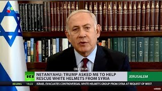 Netanyahu: Trump asked me to evacuate White Helmets from Syria - RUSSIATODAY