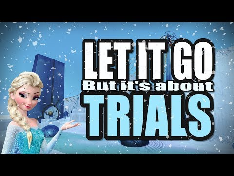 """""""Let it Go"""" But it's about Trials! (Song Parody)"""