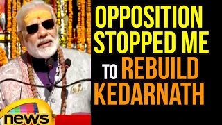 Opposition stopped me to rebuild Kedarnath, Modi slams Congress | Mango News - MANGONEWS