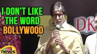I Don't Like The Word Bollywood, Says Amitabh Bachchan | Mango News - MANGONEWS