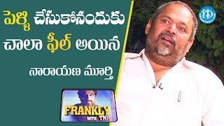 About Marriage  - R Narayana Murty | Frankly With TNR | Talking Movies - IDREAMMOVIES