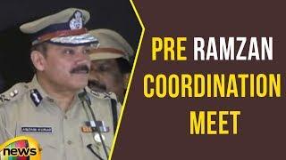 Anjani Kumar IPS Organises Pre Ramzan Coordination Meet, Hyderabad | Mango News - MANGONEWS