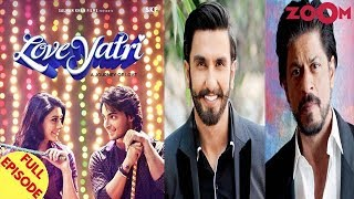 'Loveyatri' to face ban in Gujarat? Ranveer & Srk's box office clash averted? & more - ZOOMDEKHO
