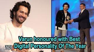 Varun Dhawan honoured with Best Digital Personality Of The Year - IANSINDIA