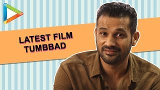 Full Interview: Sohum Shah talks about critically acclaimed TUMBBAD, his love for Khans & lot more - HUNGAMA