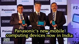 First Impression | Panasonic launches mobile computing devices in India - IANSLIVE