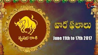 Rasi Phalalu | Vrishabha Rasi | June 11th to June 17th 2017 | Weekly Horoscope 2017 | #Predictions - TELUGUONE