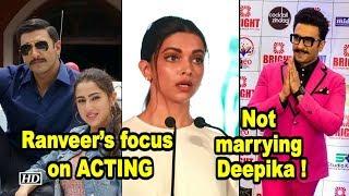 Ranveer's focus is on ACTING, not marrying Deepika ! - IANSINDIA