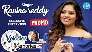 Singer Ranina Reddy Exclusive Interview PROMO || Melodies And Memories #21 - IDREAMMOVIES