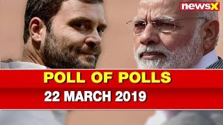 NewsX Brings Poll Of Polls 2019, NDA or UPA, Who Is Winning Lok Sabha Elections 2019? - NEWSXLIVE