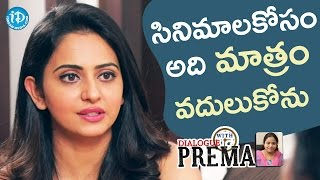 Rakul Preet Singh About Rumours In Industry || Dialogue With Prema - IDREAMMOVIES