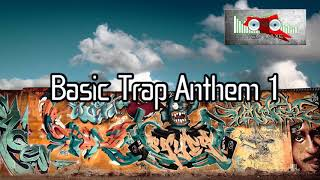 Royalty Free :Basic Trap Anthem 1