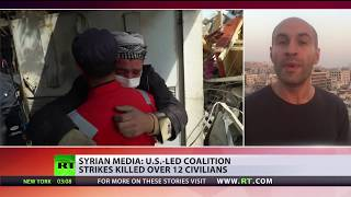 Under Fire: US-led coalition strikes kill over 12 civilians in Syria - RUSSIATODAY