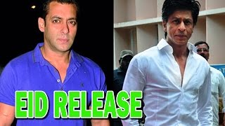 Salman Khan - Eid release is favorable for Shahrukh Khan as well!
