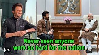 Never seen anyone work so hard for the nation: Anil Kapoor on Modi - BOLLYWOODCOUNTRY