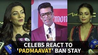 Celebs REACT to 'Padmaavat' BAN STAY - IANSLIVE