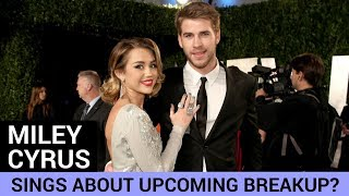 Miley Cyrus Sings About Upcoming Breakup?! - HOLLYWIRETV