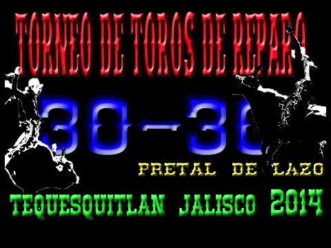 TORNEO 30-30 EDICION 2014 DE TOROS DE REPARO AL ESTILO LAZO EN TEQUESQUITLAN JALISCO