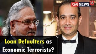 Viewpoint | Is it Time to Declare Loan Defaulters as Economic Terrorists? | Nirav Modi Scam - IBNLIVE