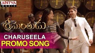Srimanthudu Songs || Charuseela Promo Video Song || Mahesh Babu, Shruthi Haasan - ADITYAMUSIC
