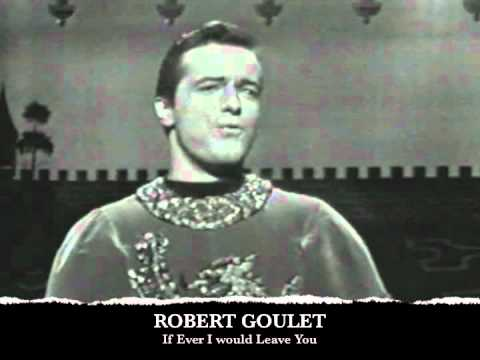 "Robert Goulet ""If Ever I Would Leave You"" as Sir Lancelot"
