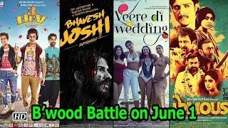 "B'wood Battle on June 1: Veere Di Wedding, Bhavesh Joshi, Phamous OR ""3 Dev"" - BOLLYWOODCOUNTRY"