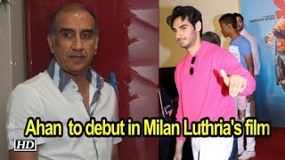 Suneil Shetty's son Ahan  to debut in Milan Luthria's film - IANSLIVE