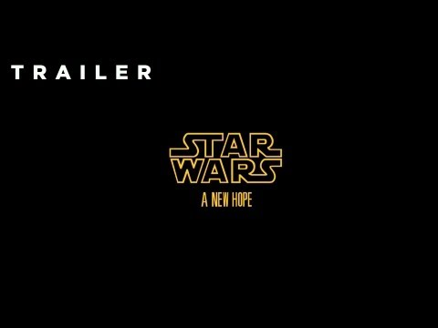 Star Wars: A New Hope - Trailer